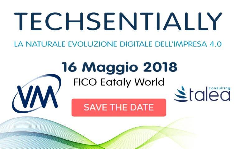 TECHSENTIALLY, l'ICT per l'impresa 4.0. Bologna il 16 Maggio 2018