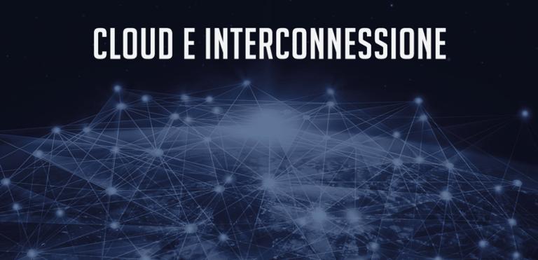 Cloud e Interconnessione per l'evoluzione aziendale