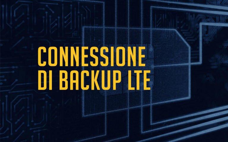 BACKUP LTE: la connessione internet d'emergenza per essere sempre online