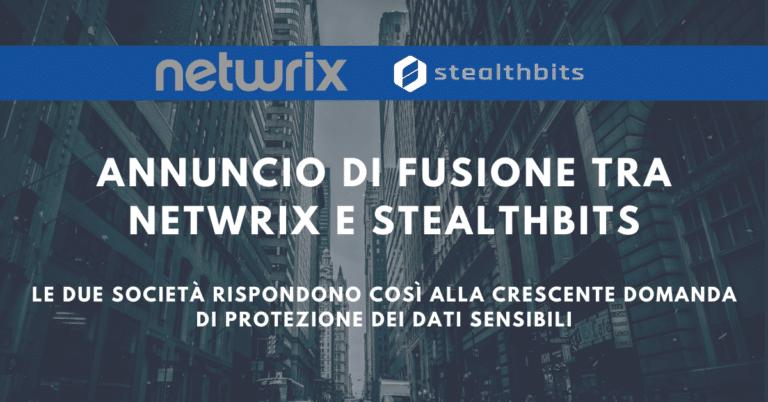 Netwrix e Stealthbits si fondono per rispondere alla crescente domanda di protezione dei dati sensibili