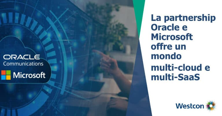 Oracle e Microsoft Partner strategici in grado di offrire un mondo multi-cloud e multi-SaaS