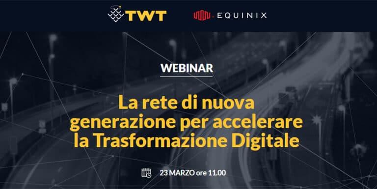 Trasformazione Digitale: partecipa al Webinar di TWT ed Equinix