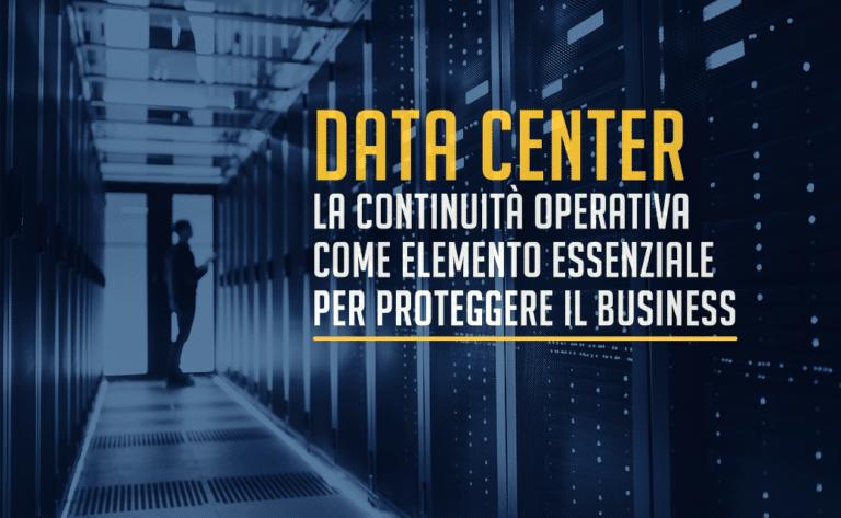 Data Center: la continuità operativa come elemento essenziale per proteggere il business