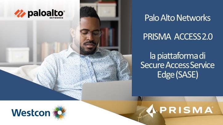 Prisma Access 2.0: l'evoluzione della soluzione SASE di Palo Alto Networks