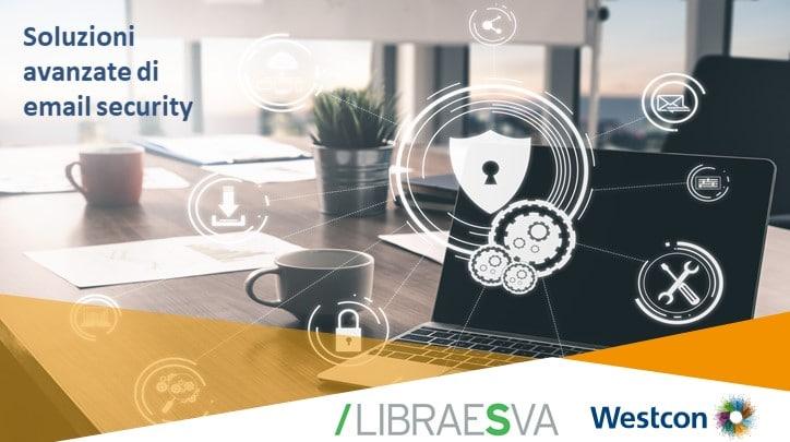 Email protette e sicure grazie a Libraesva e Westcon