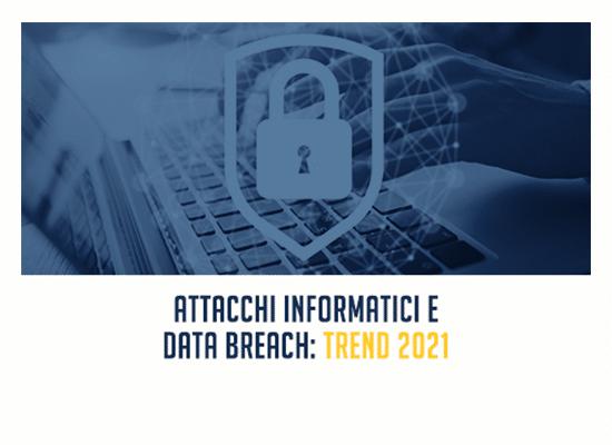 Attacchi informatici e data breach: i trend 2021